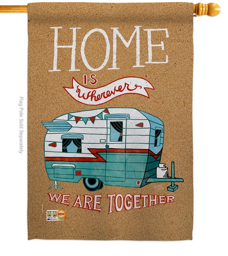 Home Is Wherever Camper House Flag