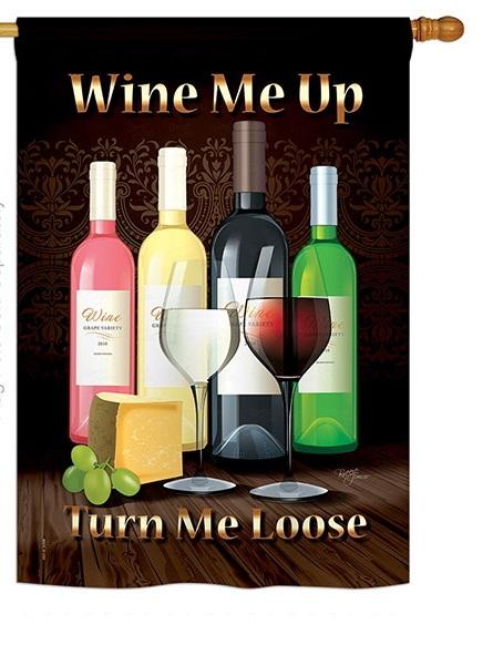 Wine Me Up, Turn Me Loose House Flag