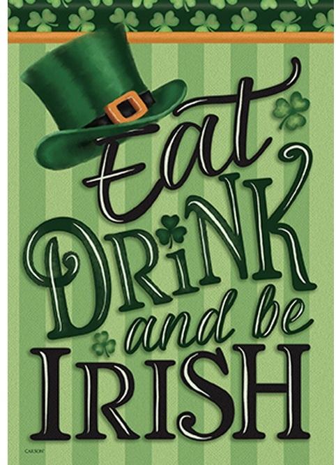 Eat, Drink, Be Irish Garden Flag
