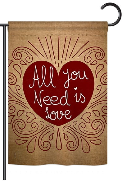 All You Need Is Love Burlap Garden Flag