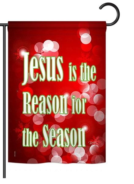 Jesus is the Reason Garden Flag