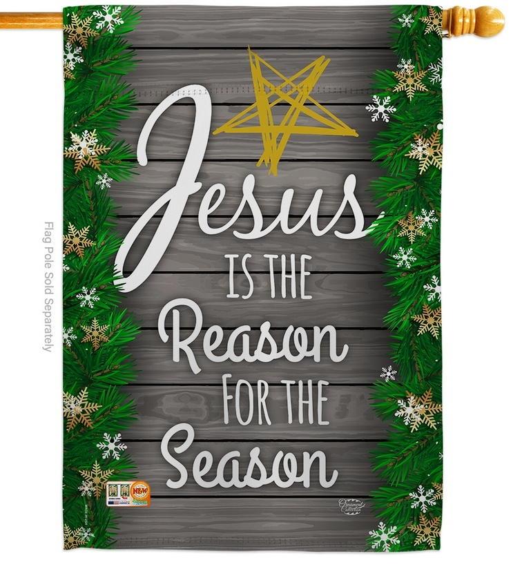 Jesus Is The Reason For Season House Flag