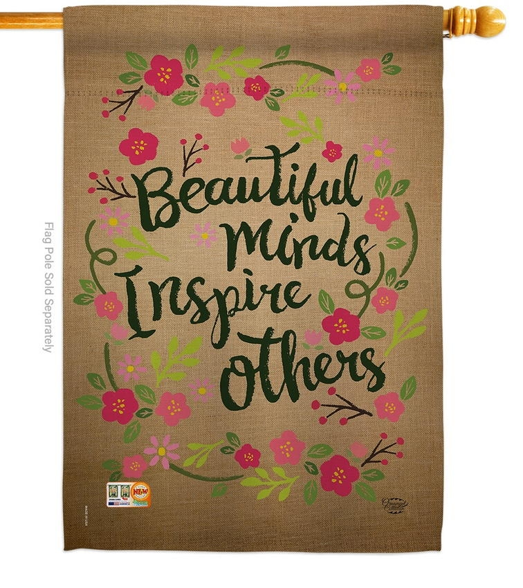 Beautiful Minds Inspire Others House Flag