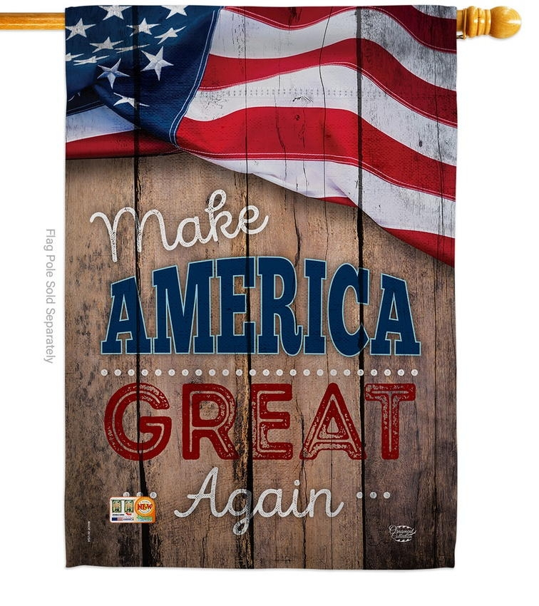 Proud To Make America Great Again House Flag