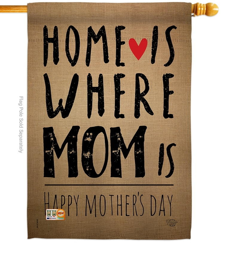 Home Is Where Mom Is House Flag