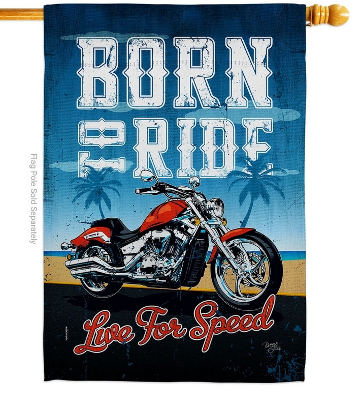Born To Ride House Flag
